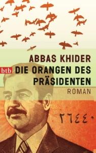Die Orangen des Praesidenten von Abbas Khider