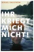 mikael-engstroem-ihr-kriegt-mich-nicht-115x176