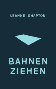 shapton-bahnen-ziehen_danteperle_dante_connection-buchhandlung-berlin-kreuzberg