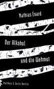 enard_mathias_alkohol_und_weltschmerz_dante_connecttion_buchhandlung_danteperle