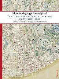 Lampugnani_Vittorio_Magnago_Die_Stadt_von_der_Neuzeit_bis_zum_19._Jahhrundert_Dante_Connection_Danteperle