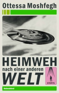 Moshfeg Heimweh_Danteperle_Dante_Connection Buchhandlung Berlin Kreuzberg