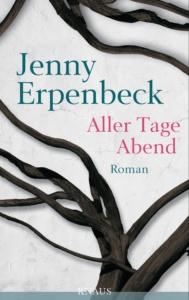 Aller Tage Abend von Jenny Erpenbeck