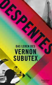 Despentes_Virginie_Das_Leben_des_Vernon_Subutex_Dante_Connection_Buchhandlung