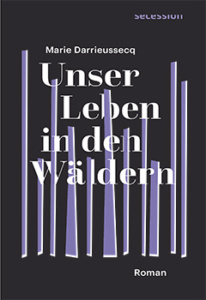 Darrieussecq Leben in den Wäldern_Danteperle_Dante_Connection Buchhandlung Berlin Kreuzberg