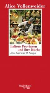 Voellenweider_Alice_Italines_Provinzen_und_ihre_Küche_Danteperle_Dante_connection